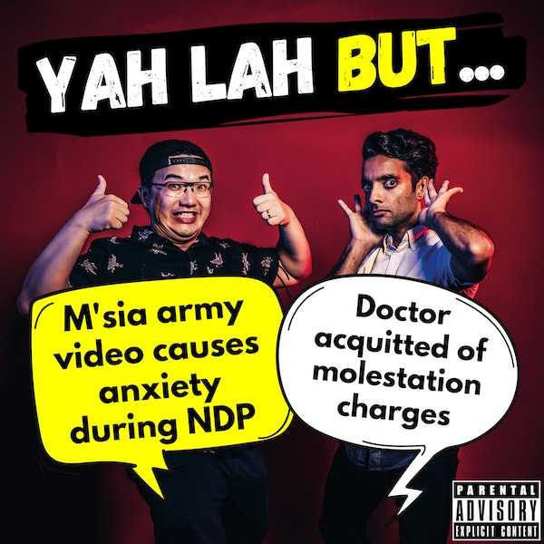 #198 - Malaysia army video causes anxiety during NDP & doctor acquitted of molestation charges after 4 years