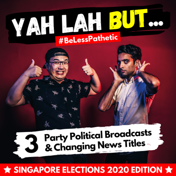 YLB x GE2020 #3 - It's time to PARTY (Political Broadcast)