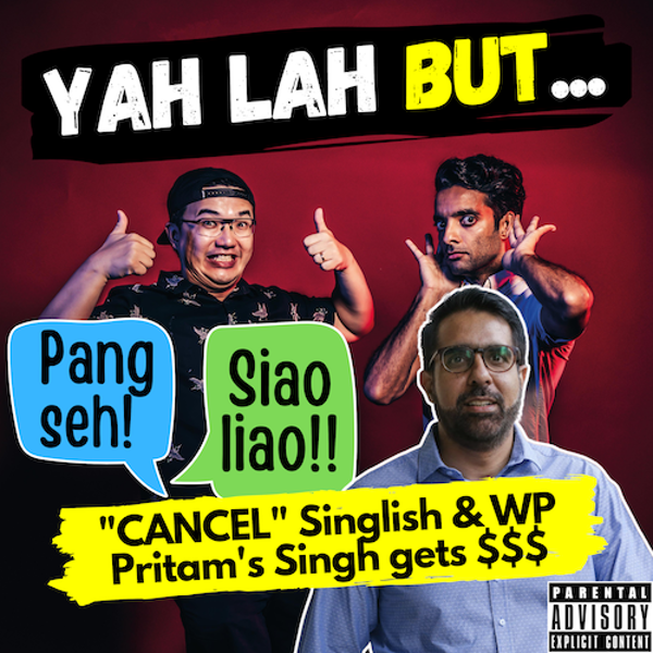 YLB #80 - Should Singlish be CANCELLED and WP's Pritam gets some serious $$$