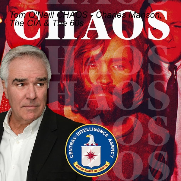 Tom O'Neill CHAOS - Charles Manson, The CIA & The 60s