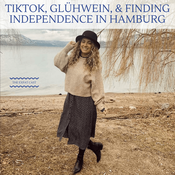 TikTok, Glühwein, & Finding Independence in Hamburg with Hannah Teslin