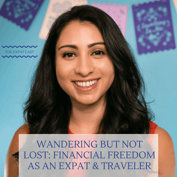 Wandering but Not Lost: Financial Freedom as an Expat & Traveler with Vanessa from Wander Onwards
