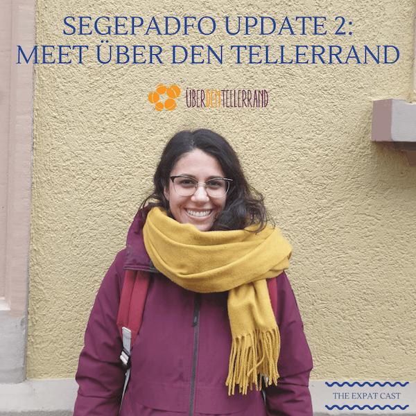 SEGEPADFO Update 2: with Tara from Über den Tellerrand