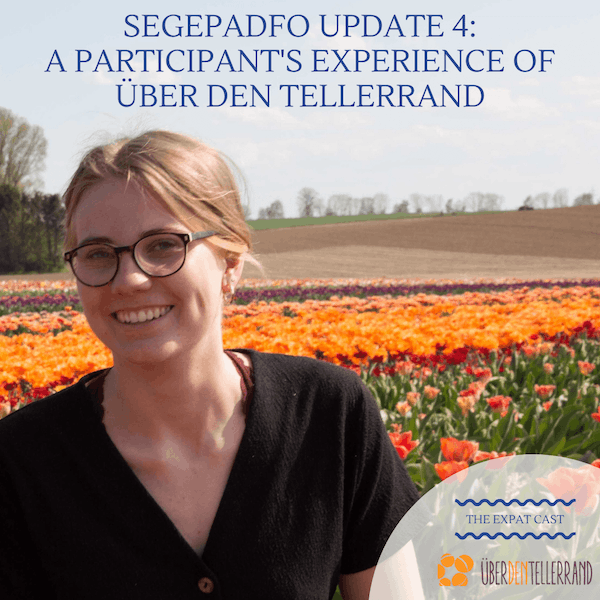 SEGEPADFO Update 4: A Participant's Experience of Über den Tellerrand with Philippa