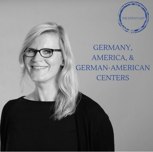 Germany, America, and German-American Centers with Friederike