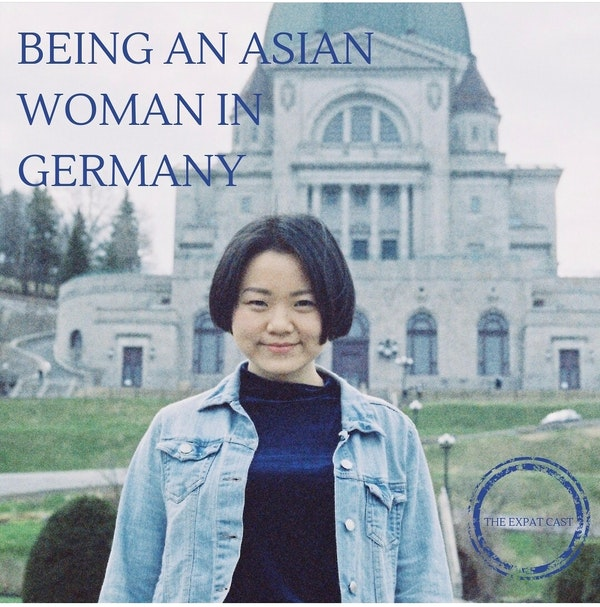 Being an Asian Woman in Germany with April