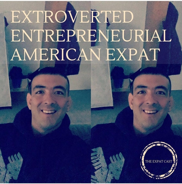 Extroverted Entrepreneurial American Expat with Joe