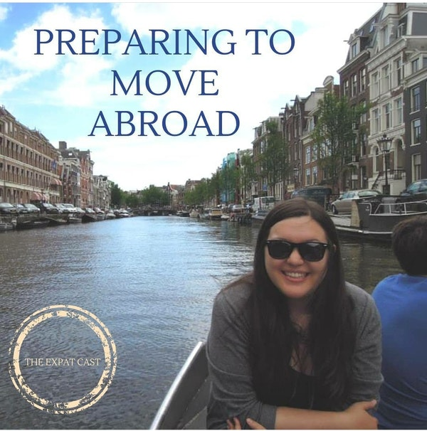 Preparing to Move Abroad with Riana