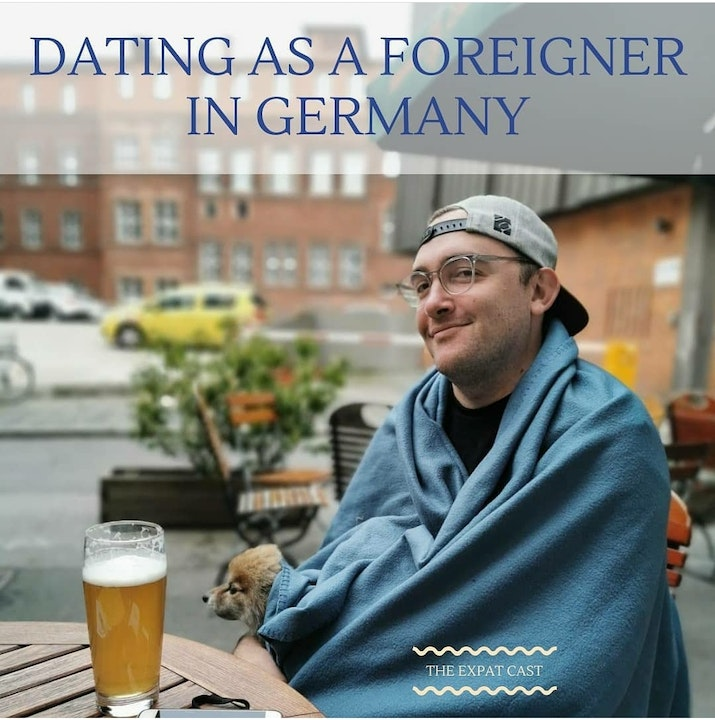 Dating as a Foreigner in Germany with Justin
