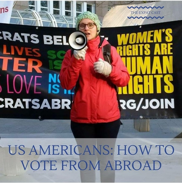 US Americans: How to Vote from Abroad with Candice from Democrats Abroad
