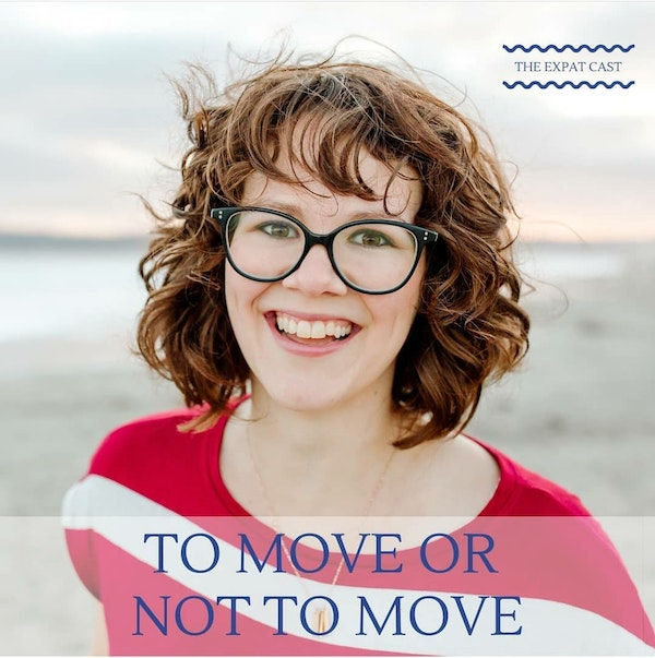 To Move or Not To Move: The Expat During a Pandemic Question with Emily