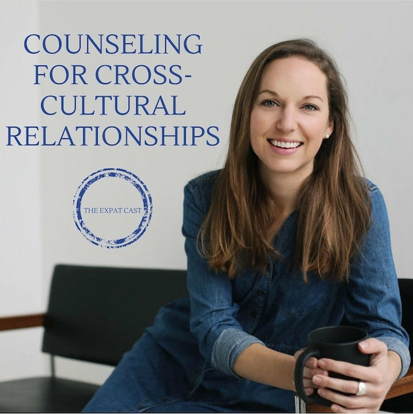 Counseling for Cross-Cultural Relationships with Katie