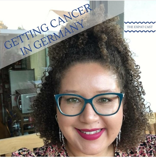 Getting Cancer in Germany with Natalie