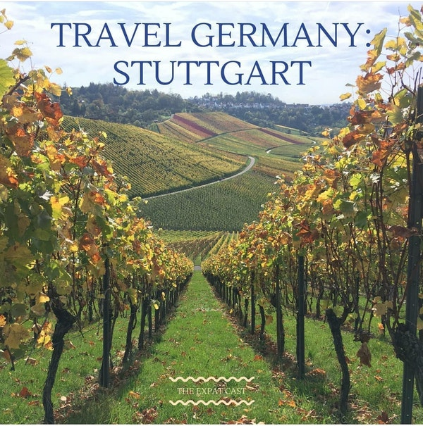 Travel Germany: Stuttgart with Stefanie