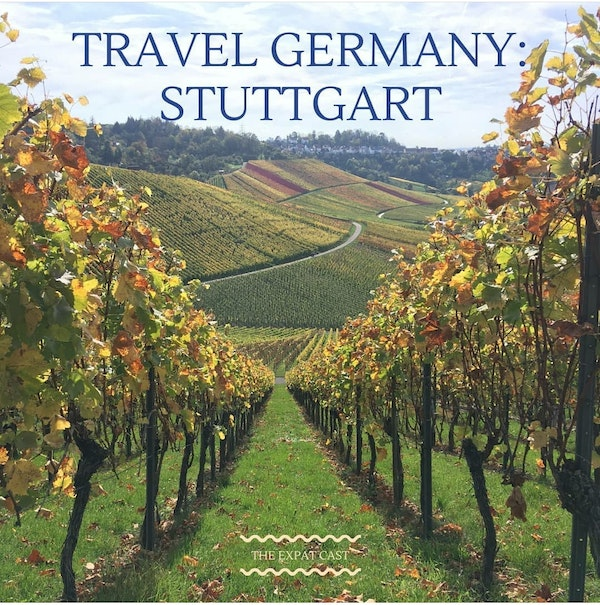 Travel Germany: Stuttgart with Stefanie