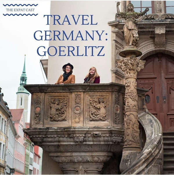 Travel Germany: Görlitz with Tessa and Lauren