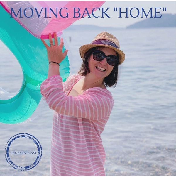 """Moving Back """"Home"""" with Lindsey from The ExpatRepat Podcast"""