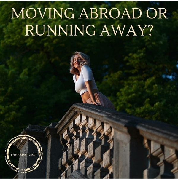 Moving Abroad or Running Away? with Aspen from AspenAbroad