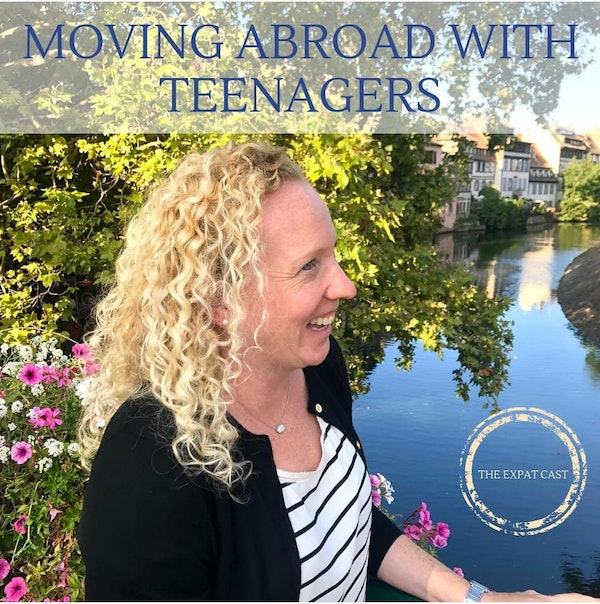 Moving Abroad with Teenagers with Linda