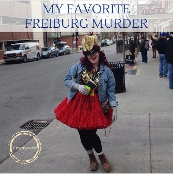 My Favorite Freiburg Murder with Megan