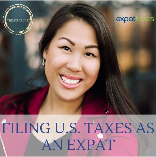 Filing US Taxes as an American Expat with Nathalie from MyExpatTaxes