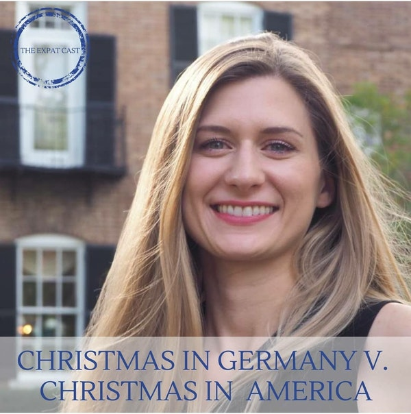Christmas in Germany v. Christmas in America with Christin