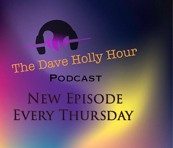 Dave Holly Hour Episode 5 November 7, 2019 Image