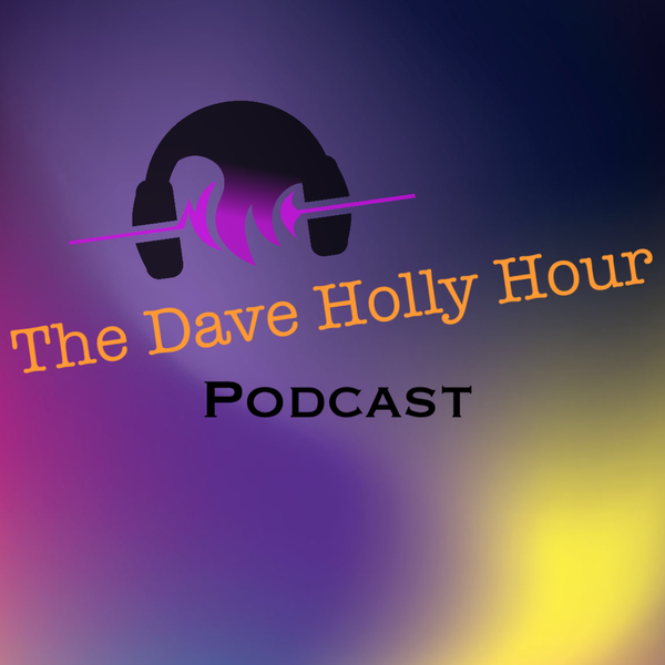 Dave Holly Hour Episode 21 February 27, 2020 Image