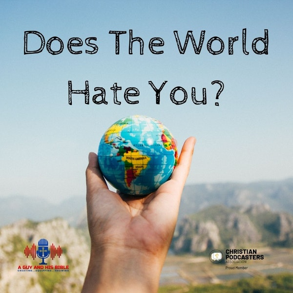 Does The World Hate You Image