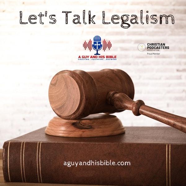 Let's Talk Legalism