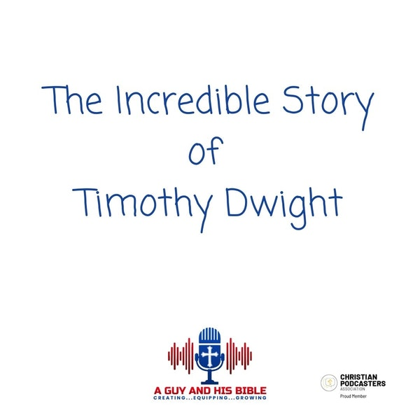 The Incredible Story of Timothy Dwight Image