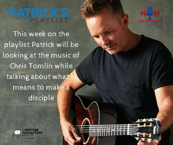 Patricks Playlist - Chris Tomlin