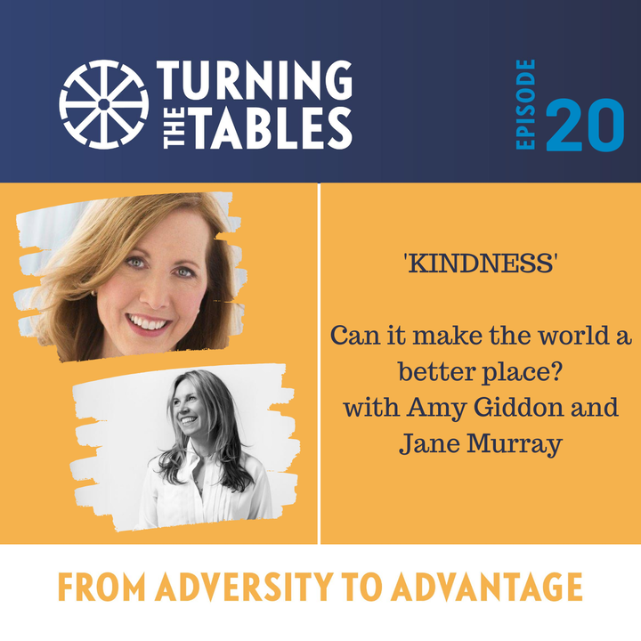 EP20: Kindness - Can it make the world a better place? with Amy Giddon and Jane Murray