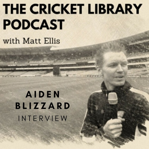 The Cricket Library Podcast - Interview with T20 power hitter Aiden Blizzard Image