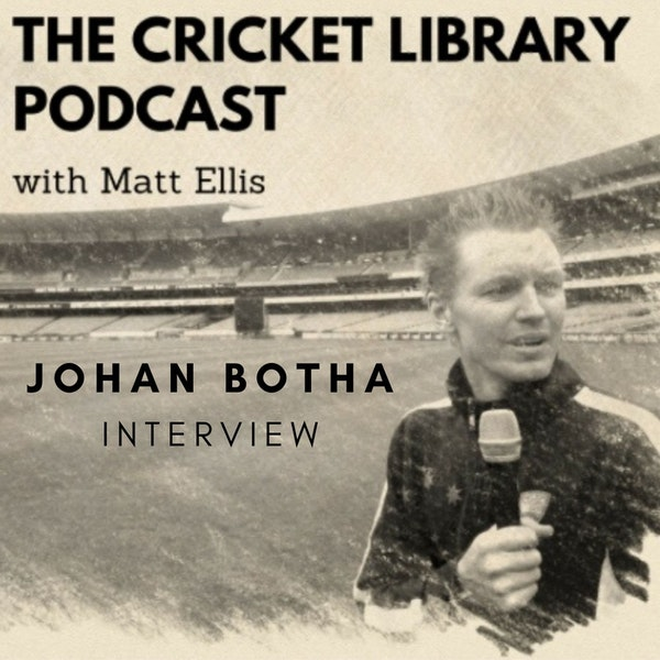 The Cricket Library Podcast - Johan Botha Interview Image