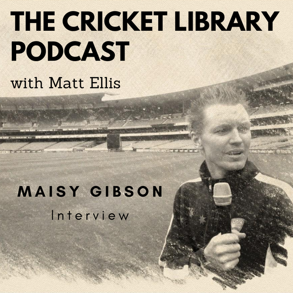 The Cricket Library - Interview With Maisy Gibson Image