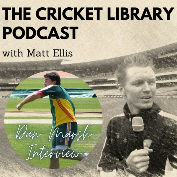 Dan Marsh - Special Guest on the Cricket Library Podcast
