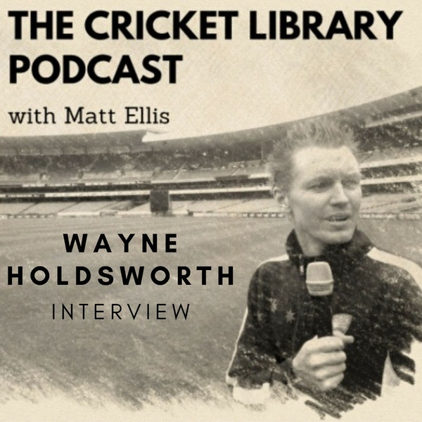Cricket - Wayne Holdsworth Interview Image