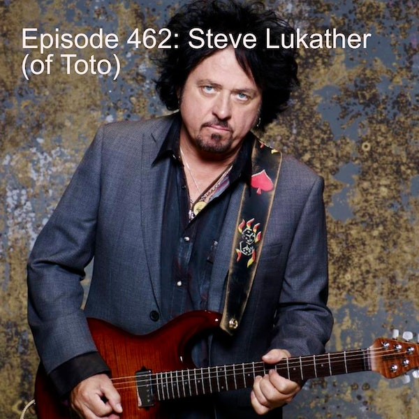Episode 462: Steve Lukather (of Toto) Image