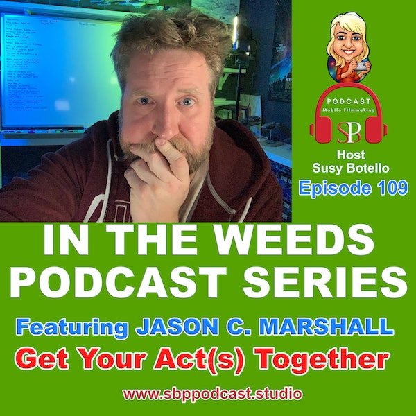In the Weeds Series: Get Your Acts Together - Jason C. Marshall