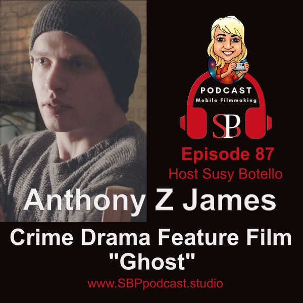 Crime Drama Smartphone Feature Film with Anthony Z James Image