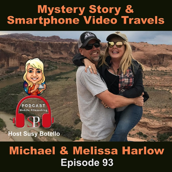Mystery Story and Smartphone Video Travels with Michael and Melissa Harlow