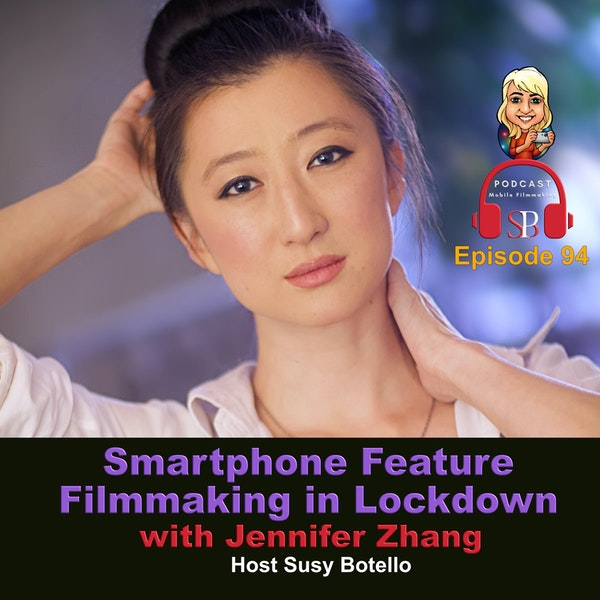Smartphone Feature Filmmaking in Lockdown with Jennifer Zhang Image