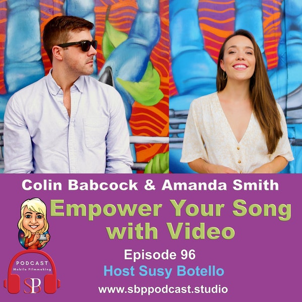 Empower Your Song with Video with Amanda Smith and Colin Babcock Image