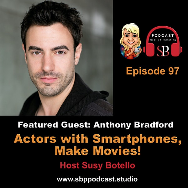 Actors with Smartphones, Make Movies with Anthony Bradford Image