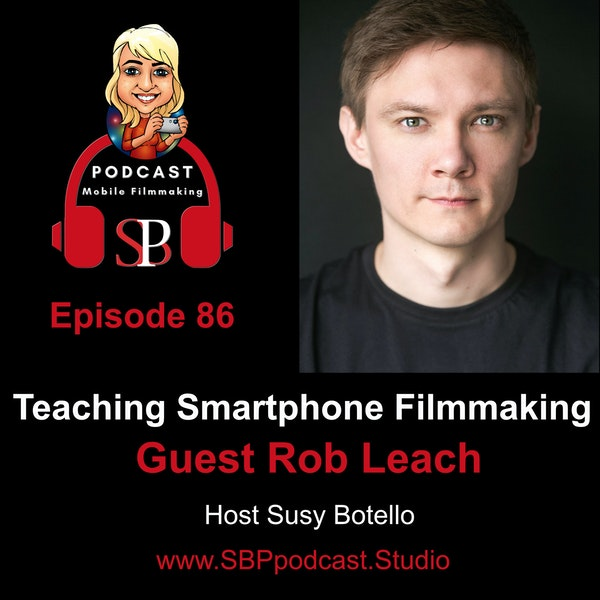 Teaching Smartphone Filmmaking with Rob Leach Image