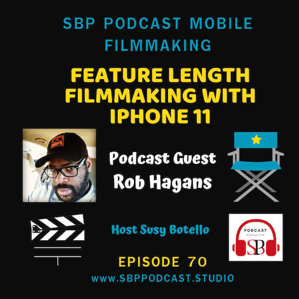 Feature Length Filmmaking with iPhone 11 with Rob Hagans Image