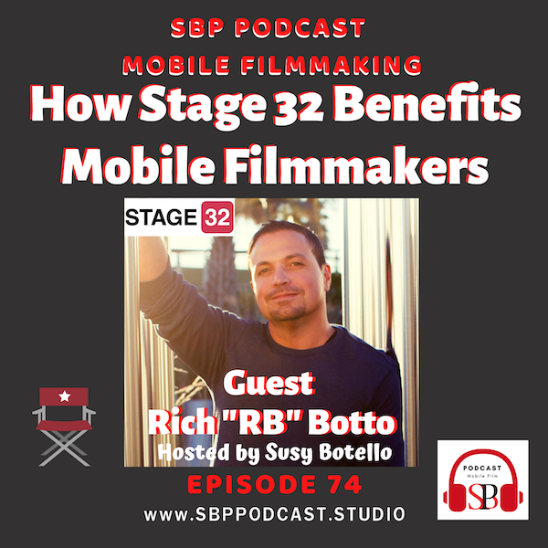 How Stage 32 Benefits Mobile Filmmakers with Rich RB Botto Image