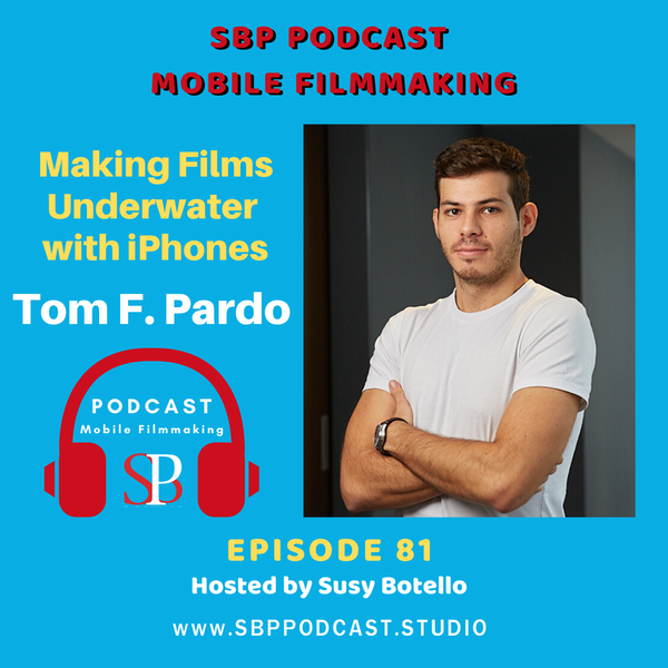 Making Films Underwater with iPhones with Tom F. Pardo Image