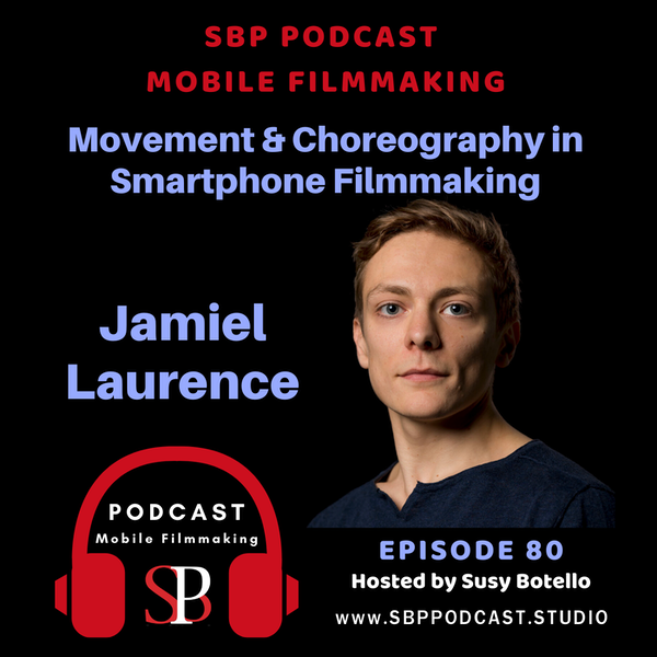 Movement and Choreography in Smartphone Filmmaking with Jamiel Laurence Image